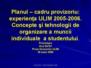 Planul cadru provizoriu experiena ULIM 2005 2006 Concepte