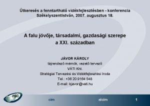 tkeress a fenntarthat vidkfejlesztsben konferencia Szkelyszentistvn 2007 augusztus