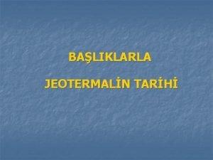 BALIKLARLA JEOTERMALN TARH M 10 000 Jeotermal akkandan
