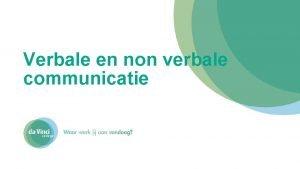 Verbale en non verbale communicatie Vormen van verbale