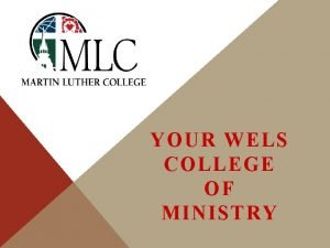 YOUR WELS COLLEGE OF MINISTRY campus Old Main