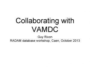 Collaborating with VAMDC Guy Rixon RADAM database workshop