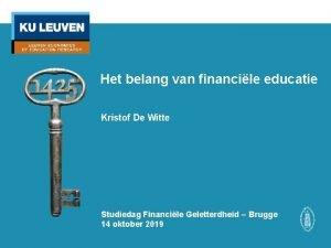 Het belang van financile educatie Kristof De Witte
