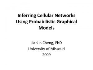 Inferring Cellular Networks Using Probabilistic Graphical Models Jianlin