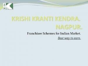 KRISHI KRANTI KENDRA NAGPUR Franchisee Schemes for Indian