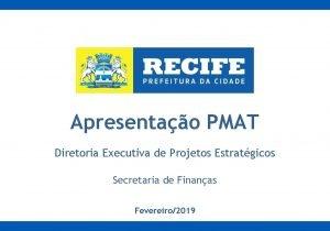 Apresentao PMAT Diretoria Executiva de Projetos Estratgicos Secretaria