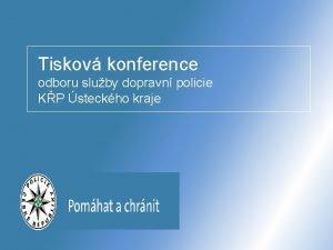 Tiskov konference odboru sluby dopravn policie KP steckho