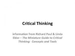 Critical Thinking information from Richard Paul Linda Elder