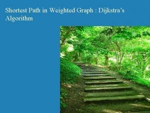 Shortest Path in Weighted Graph Dijkstras Algorithm Dijkstra