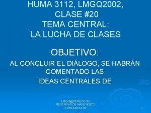 HUMA 3112 LMGQ 2002 CLASE 20 TEMA CENTRAL