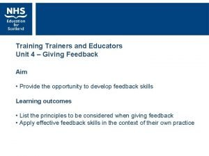 Training Trainers and Educators Unit 4 Giving Feedback