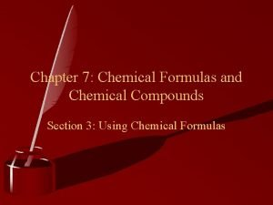 Chapter 7 Chemical Formulas and Chemical Compounds Section