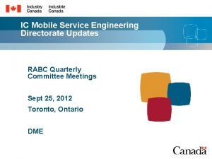IC Mobile Service Engineering Directorate Updates RABC Quarterly