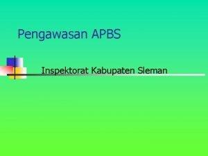 Pengawasan APBS Inspektorat Kabupaten Sleman Dasar hukum pengawasan
