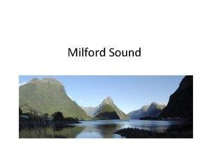 Milford Sound Location of Milford Sound Milford Sound