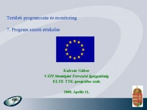 Terleti programozs s monitoring 7 Program szint rtkels