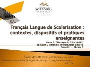 Franais Langue de Scolarisation contextes dispositifs et pratiques