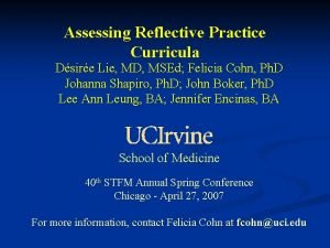 Assessing Reflective Practice Curricula Dsire Lie MD MSEd