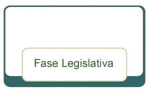 Fase Legislativa Tramitao legislativa do projeto da LOA