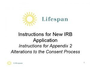 Instructions for New IRB Application Instructions for Appendix