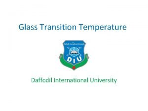 Glass Transition Temperature Daffodil International University Glass Transition