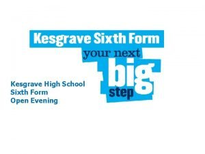 Kesgrave High School Sixth Form Open Evening Why