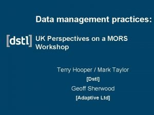 Data management practices UK Perspectives on a MORS