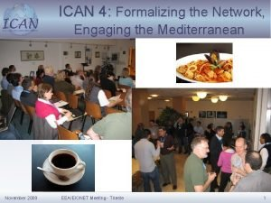 ICAN 4 Formalizing the Network Engaging the Mediterranean