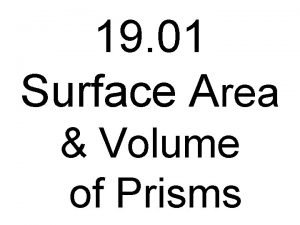 19 01 Surface Area Volume of Prisms A