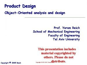 Product Design ObjectOriented analysis and design Prof Yoram