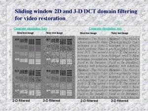 Sliding window 2 D and 3 D DCT