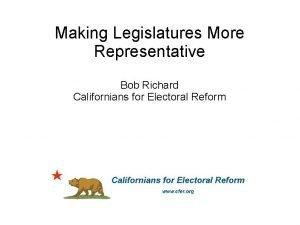 Making Legislatures More Representative Bob Richard Californians for