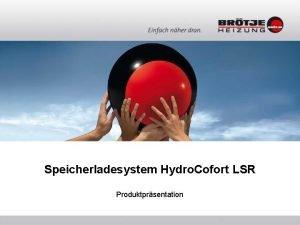 Speicherladesystem Hydro Cofort LSR Produktprsentation Hydro Comfort LSR