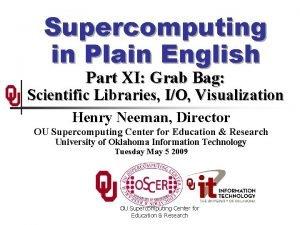 Supercomputing in Plain English Part XI Grab Bag