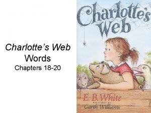 Charlottes Web Words Chapters 18 20 Something is