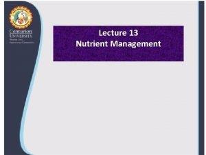 Lecture 13 Nutrient Management Nutrient Hoagland Arnon 1938