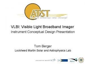 VLBI Visible Light Broadband Imager Instrument Conceptual Design