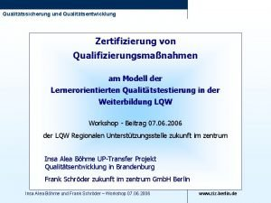 Qualittssicherung und Qualittsentwicklung Zertifizierung von Qualifizierungsmanahmen am Modell