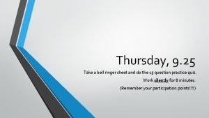 Thursday 9 25 Take a bell ringer sheet