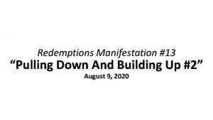 Redemptions Manifestation 13 Pulling Down And Building Up