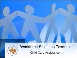 Workforce Solutions Texoma Child Care Assistance Child Care