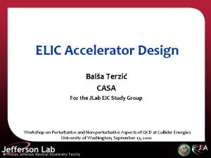 ELIC Accelerator Design Bala Terzi CASA For the