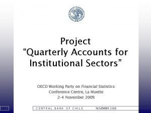 Project Quarterly Accounts for Institutional Sectors OECD Working