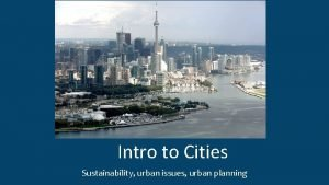 Intro to Cities Sustainability urban issues urban planning