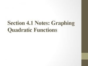 Section 4 1 Notes Graphing Quadratic Functions Quadratic