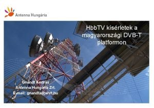 Hbb TV ksrletek a magyarorszgi DVBT platformon Gnandt