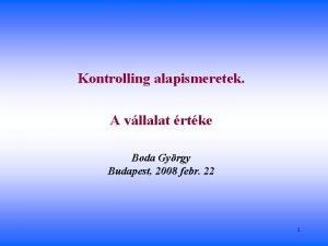 Kontrolling alapismeretek A vllalat rtke Boda Gyrgy Budapest