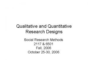 Qualitative and Quantitative Research Designs Social Research Methods