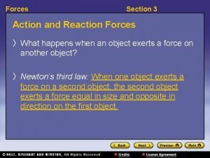 Forces Section 3 Action and Reaction Forces What