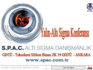 1 Yaln Alt Sigma Alt Sigma Yaygnlatrma Admlar